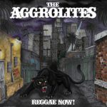 The Aggrolites Reggae Now!
