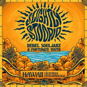 Stoopid in Hawaii